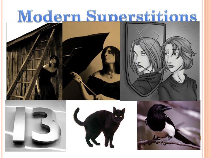 Modern Superstitions