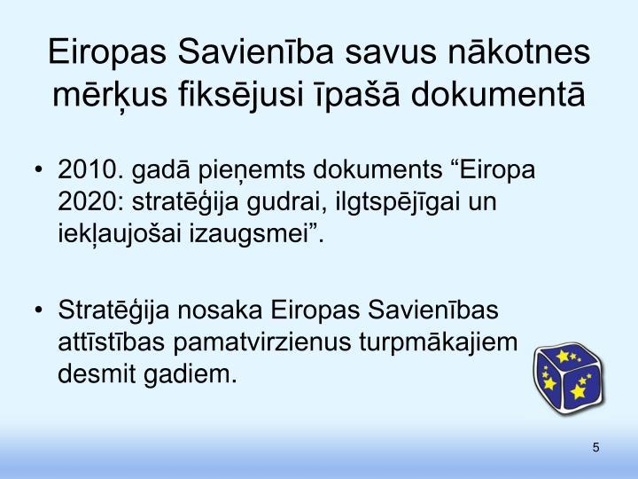 Eiropas Savienība savus nākotnes mērķus fiksējusi īpašā dokumentā