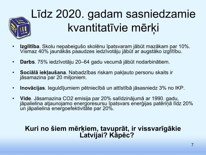 Līdz 2020. gadam sasniedzamie kvantitatīvie mērķi
