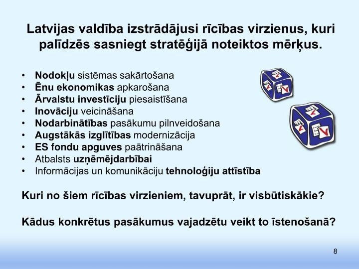 Latvijas valdība izstrādājusi rīcības virzienus, kuri palīdzēs sasniegt stratēģijā noteiktos mērķus.