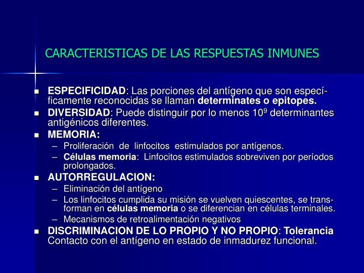 CARACTERISTICAS DE LAS RESPUESTAS INMUNES