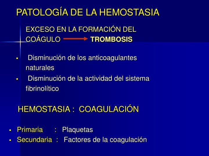 PATOLOGÍA DE LA HEMOSTASIA