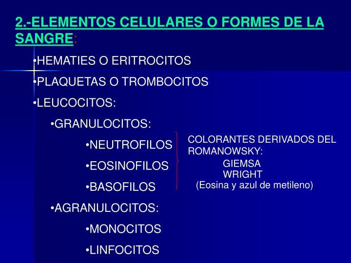 2.-ELEMENTOS CELULARES O FORMES DE LA SANGRE
