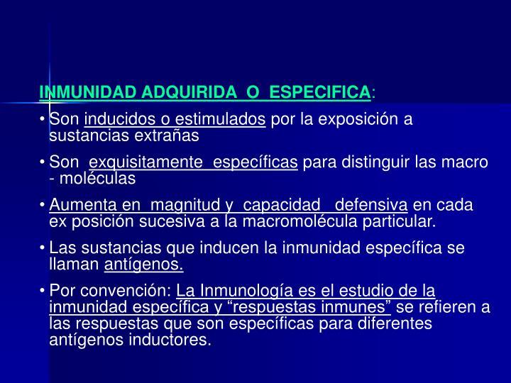 INMUNIDAD ADQUIRIDA  O  ESPECIFICA
