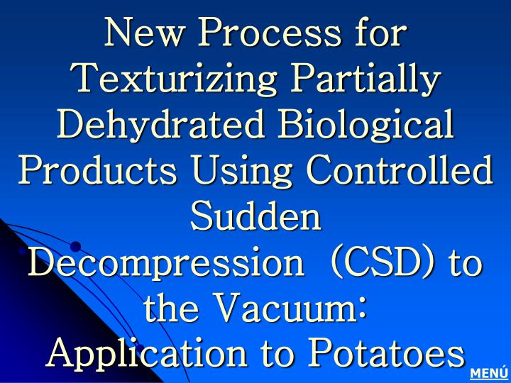New Process for Texturizing Partially Dehydrated Biological Products Using Controlled Sudden Decompr...