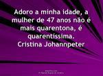 adoro a minha idade a mulher de 47 anos n o mais quarentona quarent ssima cristina johannpeter