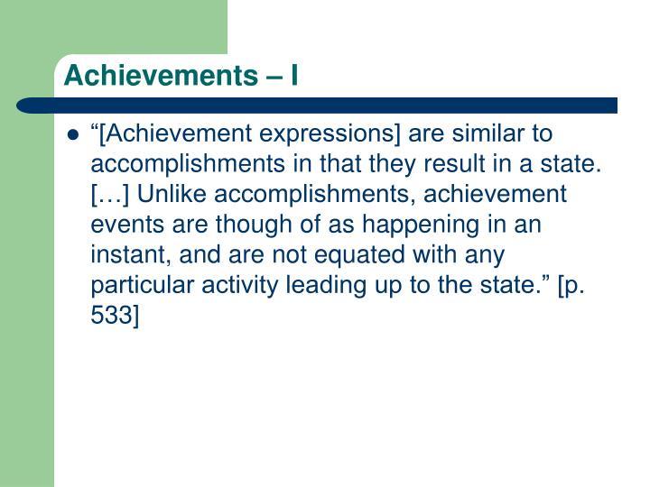 Achievements – I