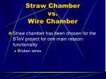 straw chamber vs wire chamber