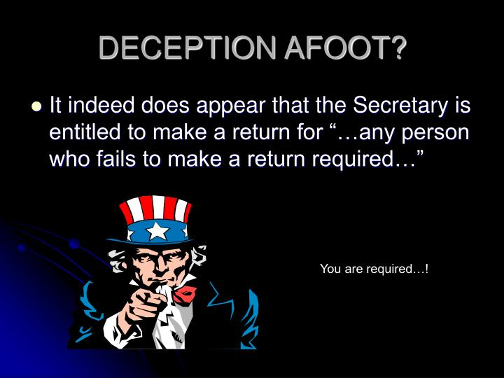 DECEPTION AFOOT?