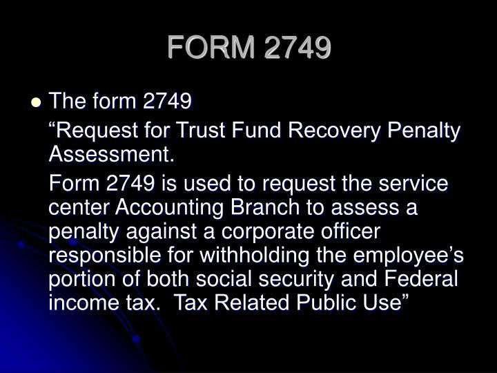 FORM 2749