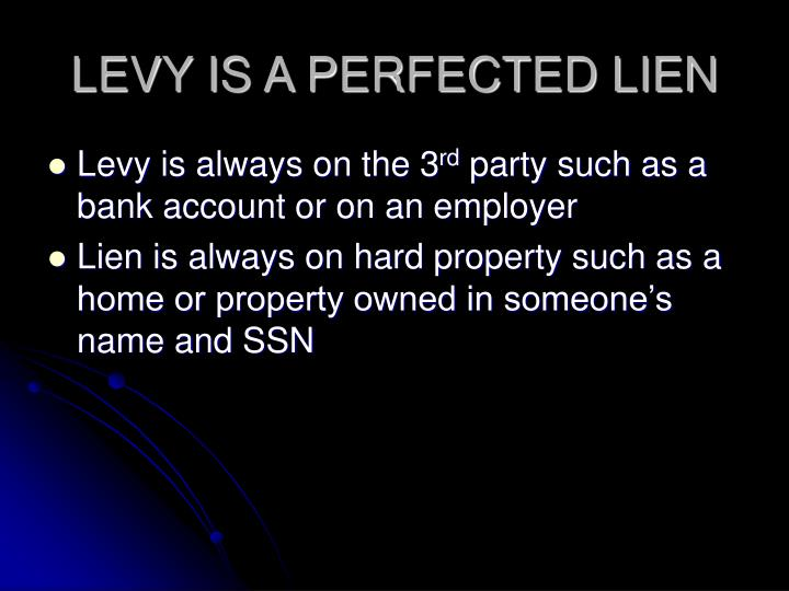 LEVY IS A PERFECTED LIEN