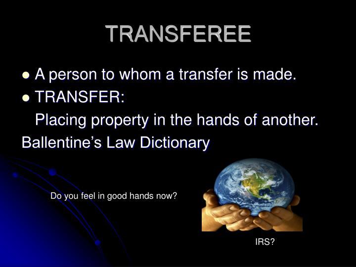 TRANSFEREE
