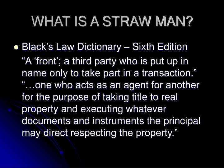 WHAT IS A STRAW MAN?