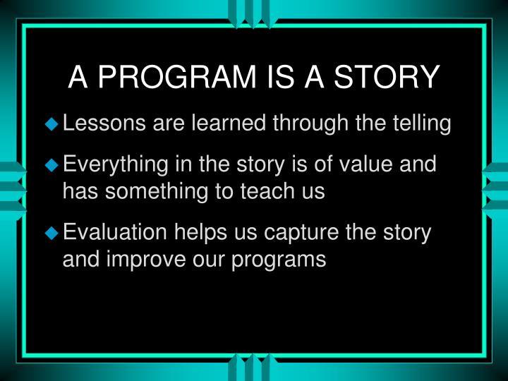 A program is a story