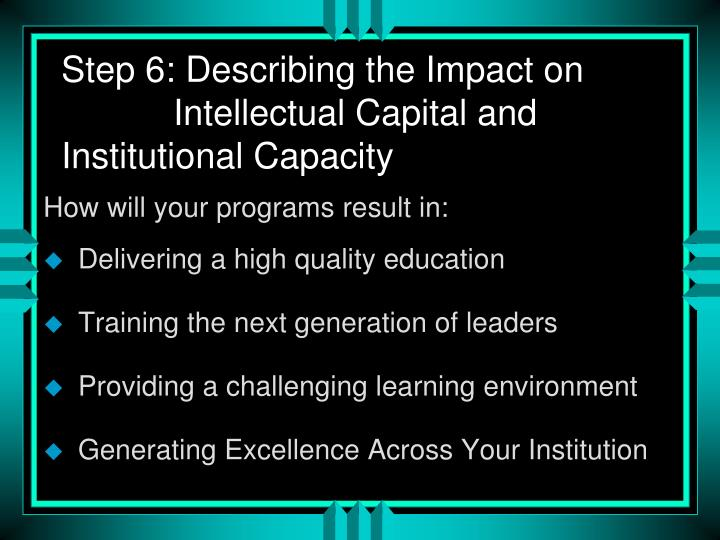 Step 6: Describing the Impact on       Intellectual Capital and     Institutional Capacity