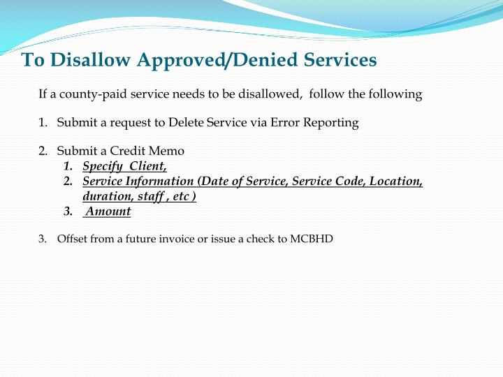 To Disallow Approved/Denied Services