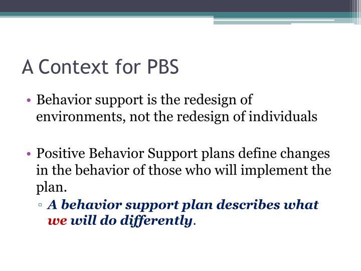 A Context for PBS