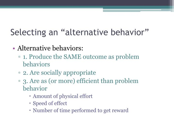 "Selecting an ""alternative behavior"""