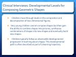 clinical interviews developmental levels for composing geometric shapes