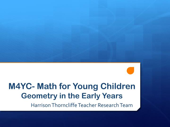 m4yc math for young children geometry in the early years n.