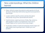 new understandings what the children learned