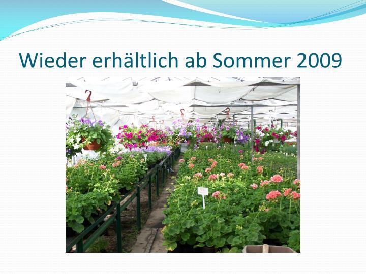 Wieder erhältlich ab Sommer 2009