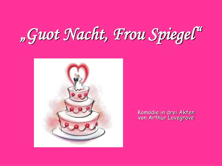 """Guot Nacht, Frou Spiegel"""