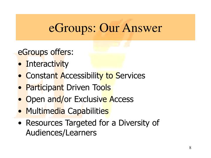eGroups: Our Answer