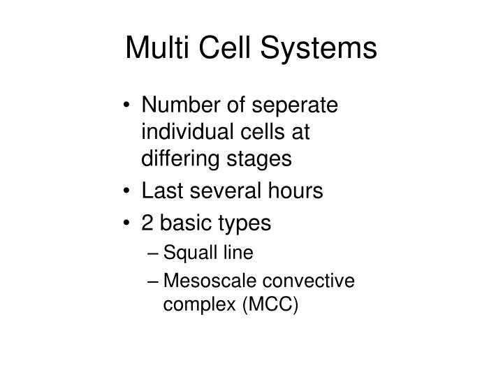 Multi Cell Systems