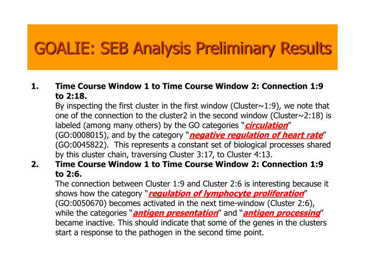 GOALIE: SEB Analysis Preliminary Results