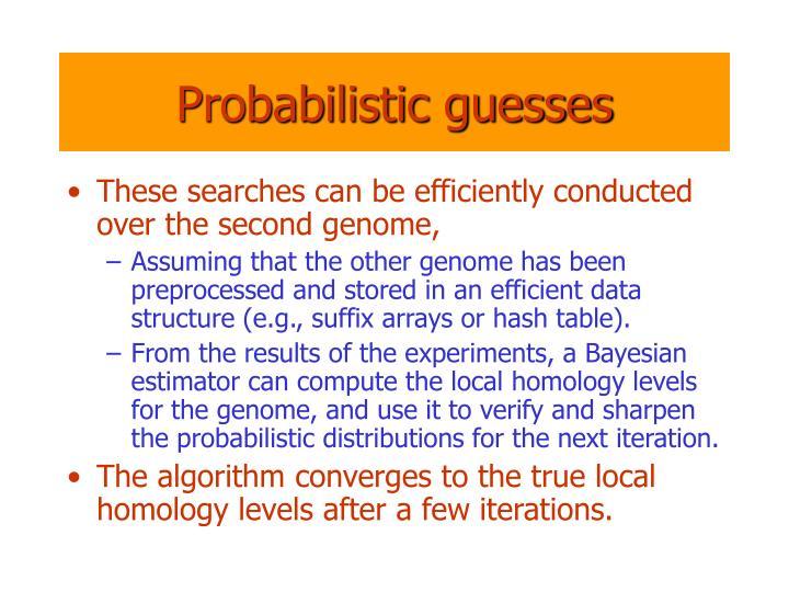 Probabilistic guesses