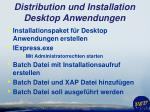 distribution und installation desktop anwendungen