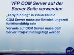 vfp com server auf der server seite verwenden