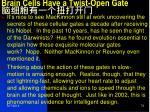 brain cells have a twist open gate4