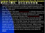 cambrian explosion evolutionists have no answers