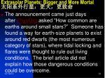 extrasolar planets bigger and more mortal1