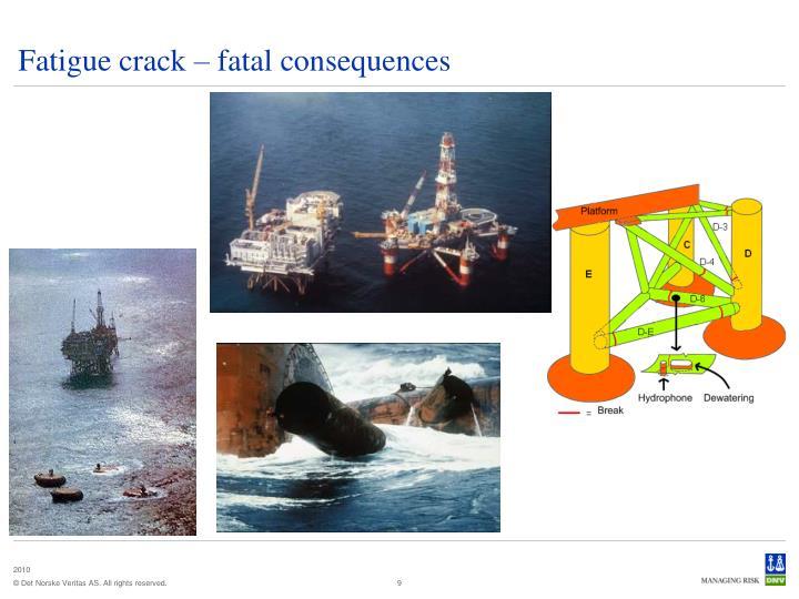 Fatigue crack – fatal consequences