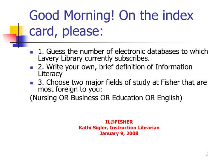 good morning on the index card please n.