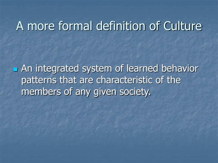 A more formal definition of Culture