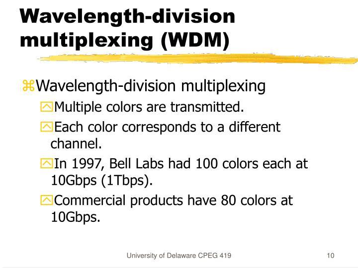 Wavelength-division multiplexing (WDM)