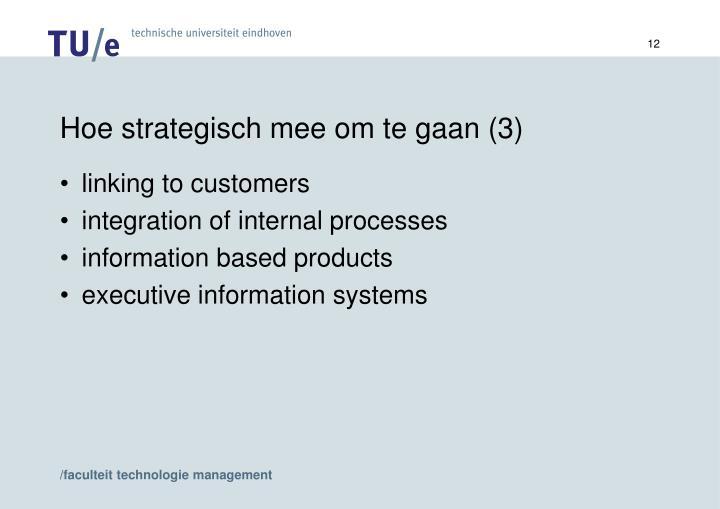 Hoe strategisch mee om te gaan (3)