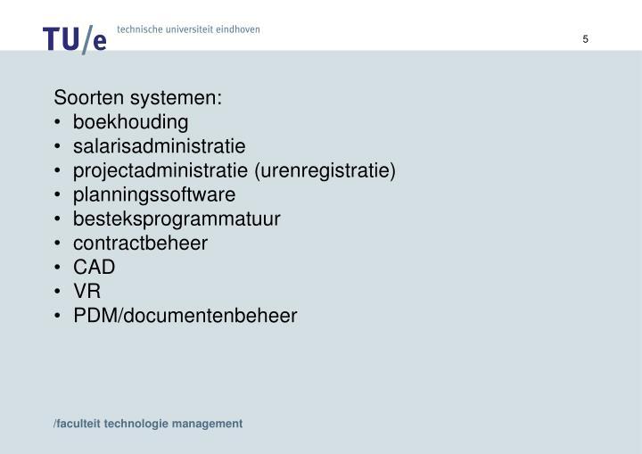 Soorten systemen:
