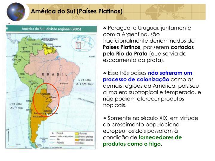 América do Sul (Países Platinos)