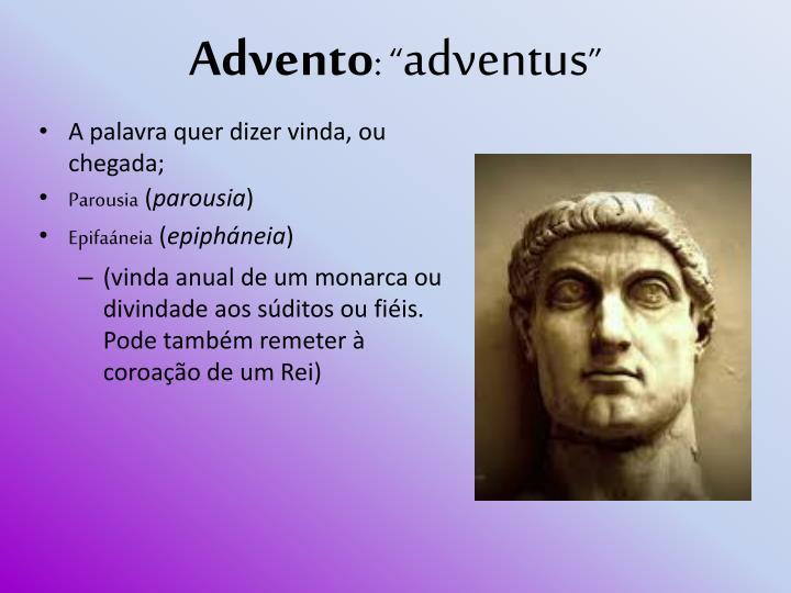 Advento adventus