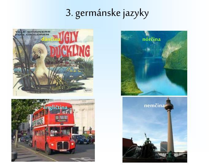 3. germánske jazyky