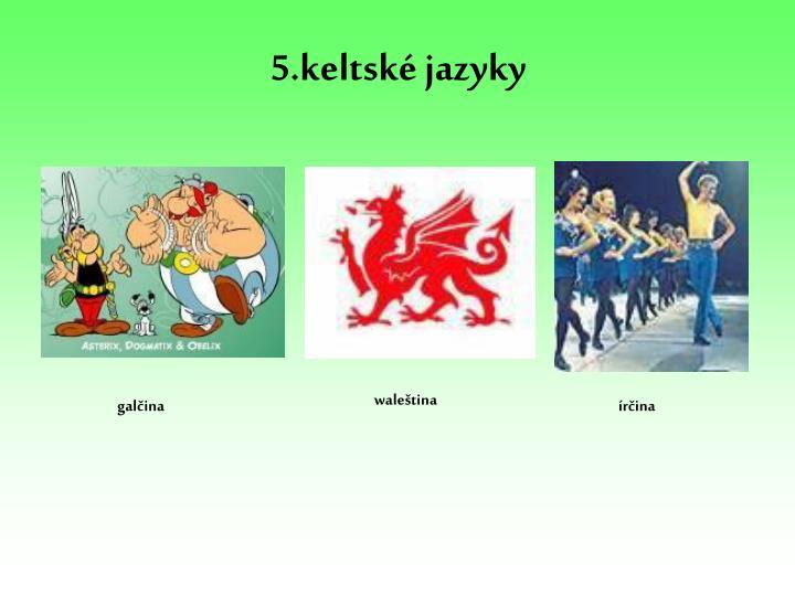 5.keltské jazyky