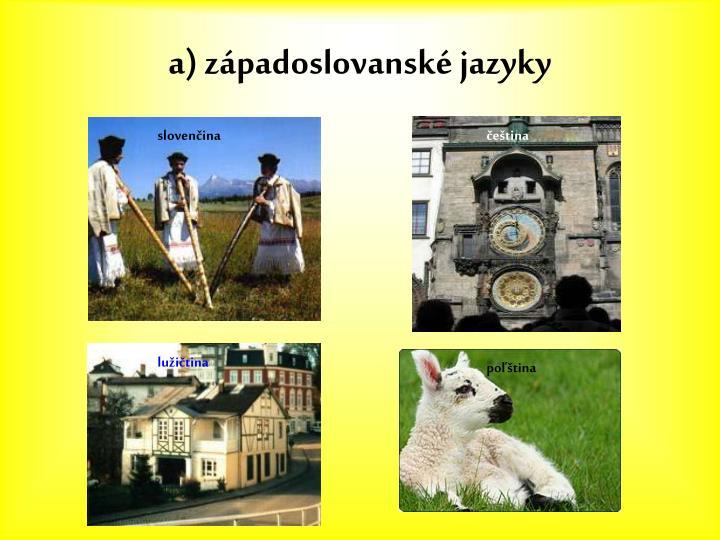 a) západoslovanské jazyky