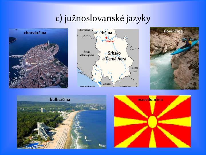 c) južnoslovanské jazyky