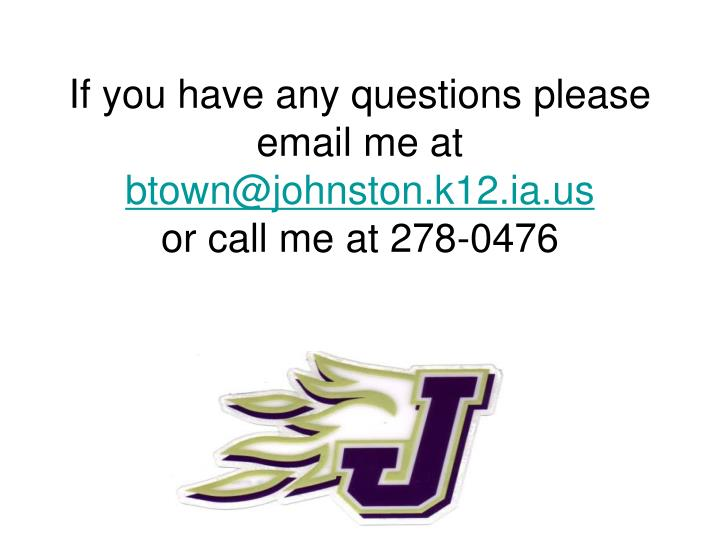 If you have any questions please email me at