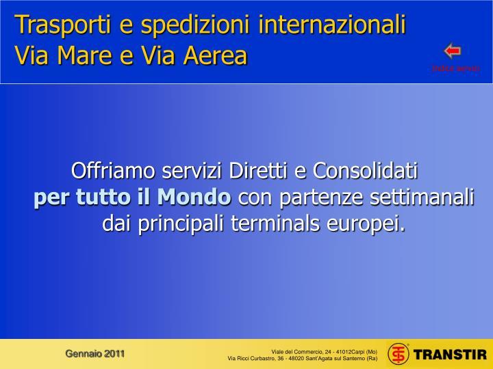 Trasporti e spedizioni internazionali Via Mare e Via Aerea